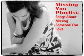 Missing Person Words Classy 48 Songs About Missing Someone You Love Spinditty