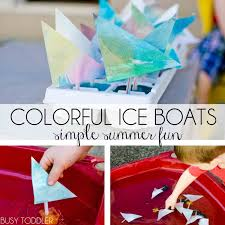 colorful ice boats a simple summer activity perfect for babies toddlers and preschoolers outdoor activities52 for