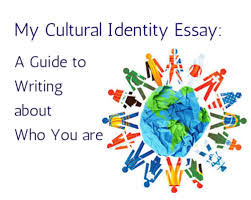my cultural identity essay a guide to writing about who you are my cultural identity essay a guide to writing about who you are