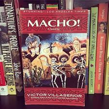 books culture librosycultura instagram photos and videos macho by victor villaseatildeplusmnor bull macho victorvillasenor novel chicanoliterature chicanaliterature