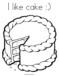 Small Picture I like cake Coloring Page Twisty Noodle
