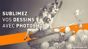 Sublimez Vos Dessins Avec Photoshop Tutoriel Vid O Blog