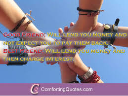 Funny Quotes About Friendship And Money ComfortingQuotes Best Money And Friends Quotes