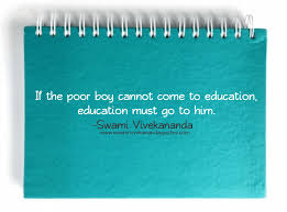 Swami Vivekananda Quote If The Poor Boy Cannot Come To Education Amazing Poor Boy Quotes