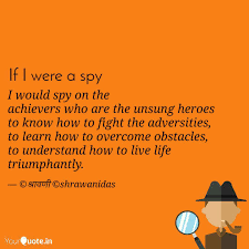 I Would Spy On The Achiev Quotes Writings By Shrawani Das