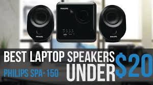speakers under 20. best laptop speakers under $20? | philips spa-150 full review! - youtube 20