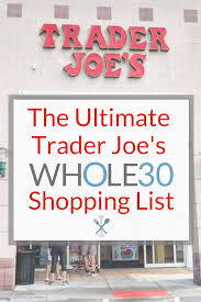 the ultimate trader joes whole30 ping list