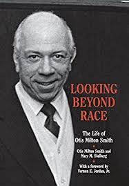 Looking Beyond Race: The Life of Otis Milton Smith (Great Lakes Books  Series): Stolberg, Mary M., Smith, Otis Milton, Jordan Jr, Vernon E:  9780814329399: Amazon.com: Books