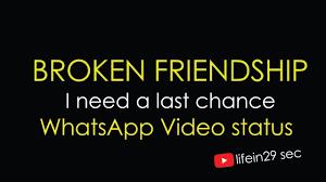 Broken Friendship Sad Whatsapp Video Status I Need A Last Chance