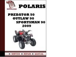 polaris predator 50 outlaw 90 sportsman 90 2009 workshop service re pay for polaris predator 50 outlaw 90 sportsman 90 2009 workshop service repair manual pdf
