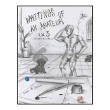 Writings of an Amateur By Dustin A. Benson