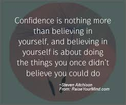 Believing In Yourself Quotes Confidence is nothing more than believing in yourself and believing 80