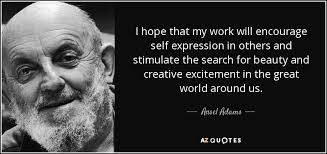Ansel Adams Quotes 37 Awesome Ansel Adams Quote I Hope That My Work Will Encourage Self