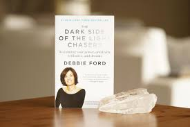 The Dark Side Of The Light Chasers Dark Side Of The Light Chasers Debbie Ford Ryan Yokome