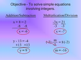 objective to solve simple equations involving integers