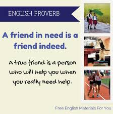 """A Friend In Need Is A Friend Indeed"""" English Proverb Free Classy Proverb Friend"""