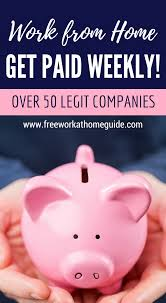 Over 50 panies That fer Weekly Paying Home Based Jobs