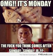 14-OMG-it-s-Monday-meme | PMSLweb via Relatably.com