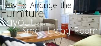 furniture for small living room how to arrange the furniture layout of a small living room
