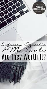 industry specific pm tools are they worth it girl s guide to pm industry specific pm tools are they worth it