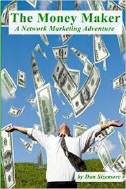 The Money Maker: A Network Marketing Adventure: Amazon.de ...