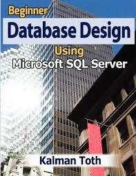 Beginner Database Design Using Microsoft Sql Server Kalman
