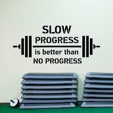 Sports Quote Magnificent Sports Quote Wall Decal Slow Progress Is Better Than No Progress Gym