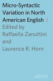 Because' to a complementizer 'that'. Micro Syntactic Variation In North American English Hardcover Raffaella Zanuttini Laurence Horn Oxford University Press