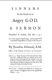letter from the editor oxford research encyclopedia of american   revivalism in eighteenth century new england could link to the complete text of jonathan edwards s famous sermon sinners in the hands of an angry god