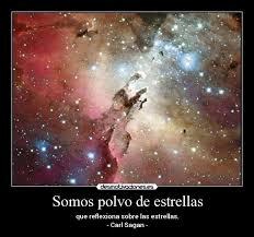 Somos polvo de estrellas | Desmotivaciones