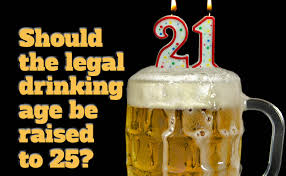 should the legal drinking age be raised to  legal drinking age