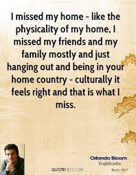Missing Home Quotes Amazing Orlando Bloom Home Quotes QuoteHD
