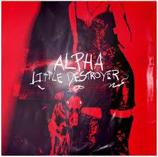 Little Destroyer 'Alpha' Premiere | The Partae