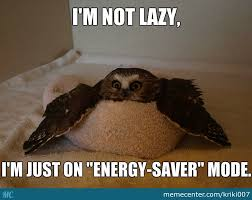 Energy-Saver-Mode.jpg via Relatably.com