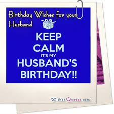 Romantic Birthday Wishes And Adorable Birthday Images For Your Fascinating Happy Birthday Husband Quotes