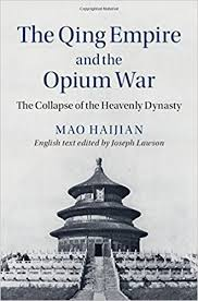 com the qing empire and the opium war the collapse of the com the qing empire and the opium war the collapse of the heavenly dynasty the cambridge library 9781107069879 mao haijian