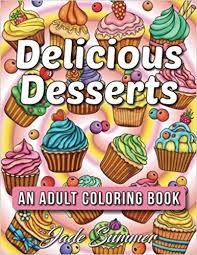 amazon delicious desserts an coloring book with fun easy and relaxing coloring pages relaxation gifts 9781542406505 jade summer books