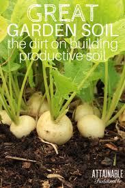 best soil for vegetable garden. the best organic garden comes from soil. here\u0027s how to improve yours soil for vegetable r