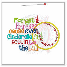 pics of softball sayings softball sayings and quotes sayings 4713 forget it princess