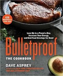 Bulletproof Food Chart The Bulletproof Diet By Dave Asprey Food List What To Eat