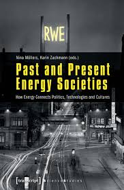 Past and Present Energy Societies - How Energy Connects Politics ...