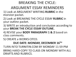 breaking the cycle argument essay reminders look at argument  breaking the cycle argument essay reminders 1 look at argument writing rubric in the