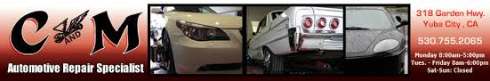 c and m auto specialist yuba city ca