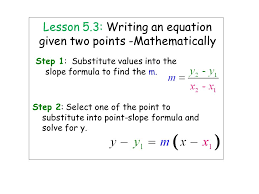 lesson 5 3 writing an equation given two points mathematically step 1 substitute values