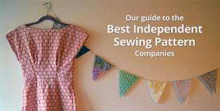 Indie Sewing Patterns Fascinating A Guide To The Best Independent Sewing Pattern Companies