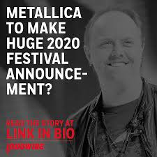 Are Metallica Days Away From Making A 2020 Festival