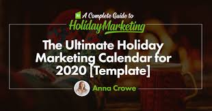 The Ultimate Holiday Marketing Calendar For 2020 Free