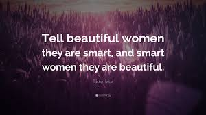 "Quote For Beautiful Women Best Of Tucker Max Quote ""Tell Beautiful Women They Are Smart And Smart"