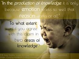 ib theory of knowledge essay surviving ib tok year to year acs i  tok i biology in the production of knowledge it is only because emotion works so well