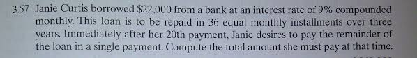Solved: Janie Curtis Borrowed $22,000 From A Bank At An In... | Chegg.com